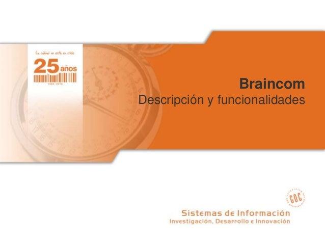 BraincomDescripción y funcionalidades