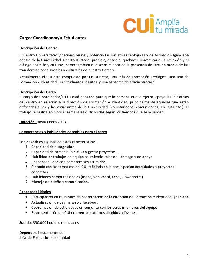 Cargo: Coordinador/a EstudiantesDescripción del CentroEl Centro Universitario Ignaciano reúne y potencia las iniciativas t...