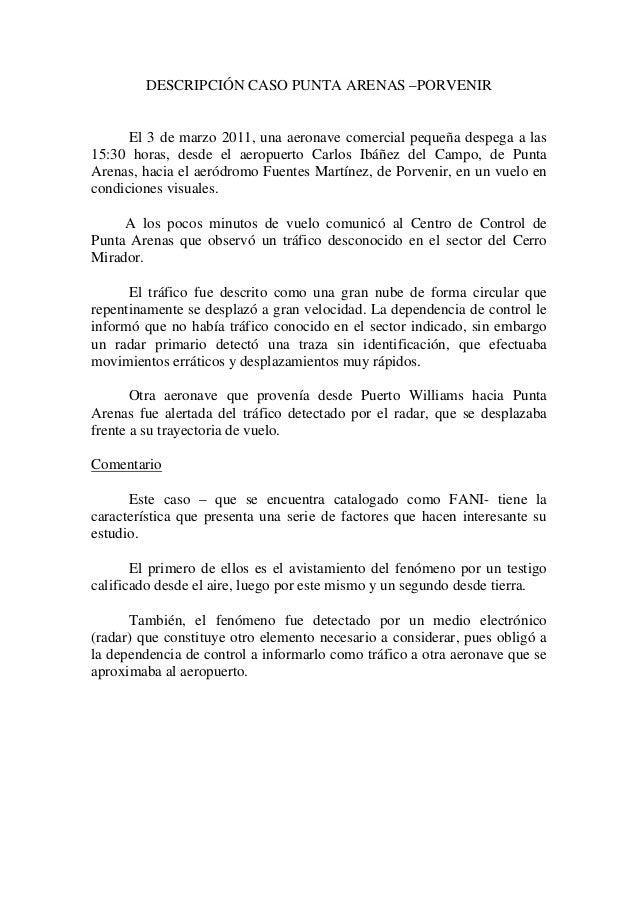 DESCRIPCIÓN CASO PUNTA ARENAS –PORVENIR El 3 de marzo 2011, una aeronave comercial pequeña despega a las 15:30 horas, desd...