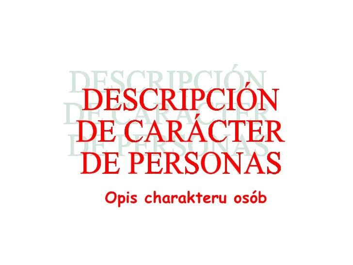 DESCRIPCIÓN DE CARÁCTER DE PERSONAS Opis charakteru osób