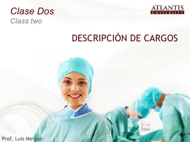 Clase Dos   Class two                    DESCRIPCIÓN DE CARGOSProf. Luis Melean