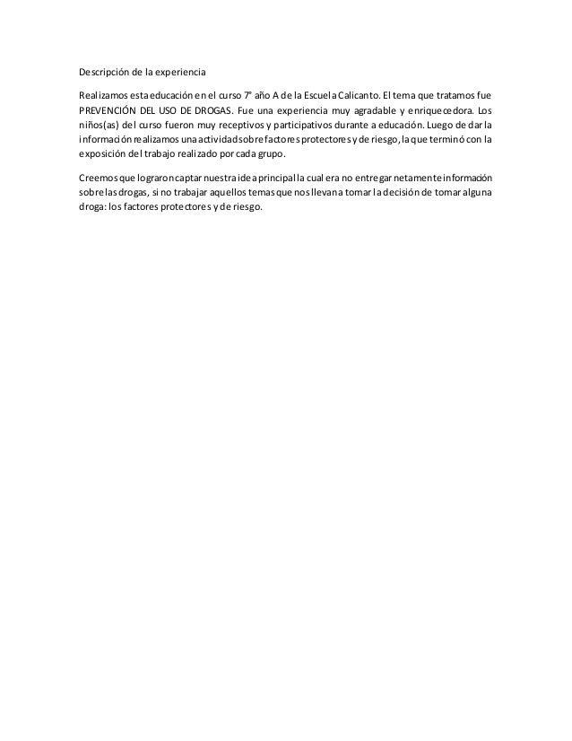 Descripción de la experiencia Realizamosestaeducaciónen el curso 7° año A de la Escuela Calicanto. El tema que tratamos fu...