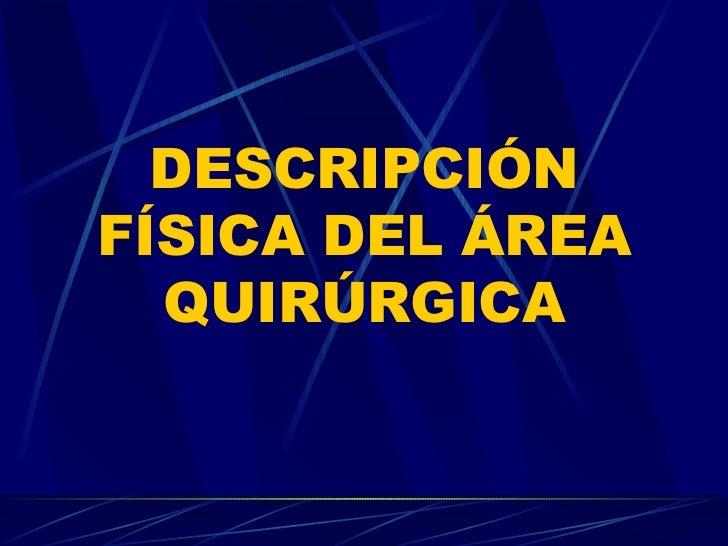 DESCRIPCIÓN FÍSICA DEL ÁREA QUIRÚRGICA