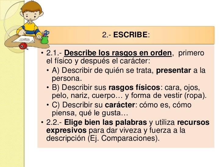 2.- ESCRIBE:• 2.1.- Describe los rasgos en orden, primero  el físico y después el carácter:  • A) Describir de quién se tr...