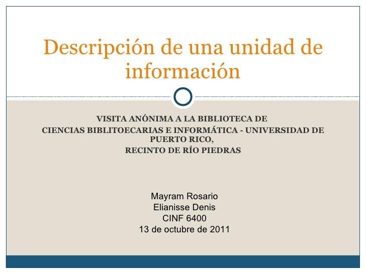 VISITA ANÓNIMA A LA BIBLIOTECA DE  CIENCIAS BIBLITOECARIAS E INFORMÁTICA - UNIVERSIDAD DE PUERTO RICO,  RECINTO DE RÍO PIE...