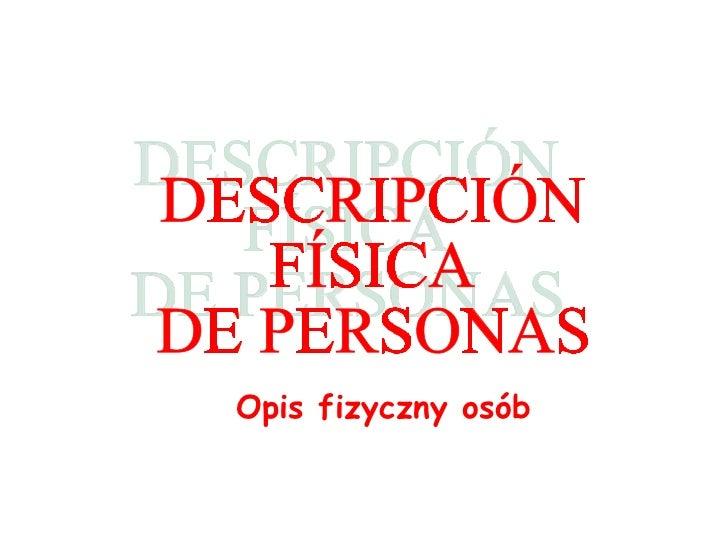 DESCRIPCIÓN FÍSICA DE PERSONAS Opis fizyczny osób