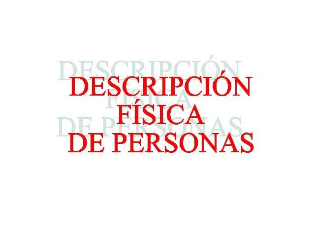 DESCRIPCIÓN FÍSICA CON SUSTANTIVOS