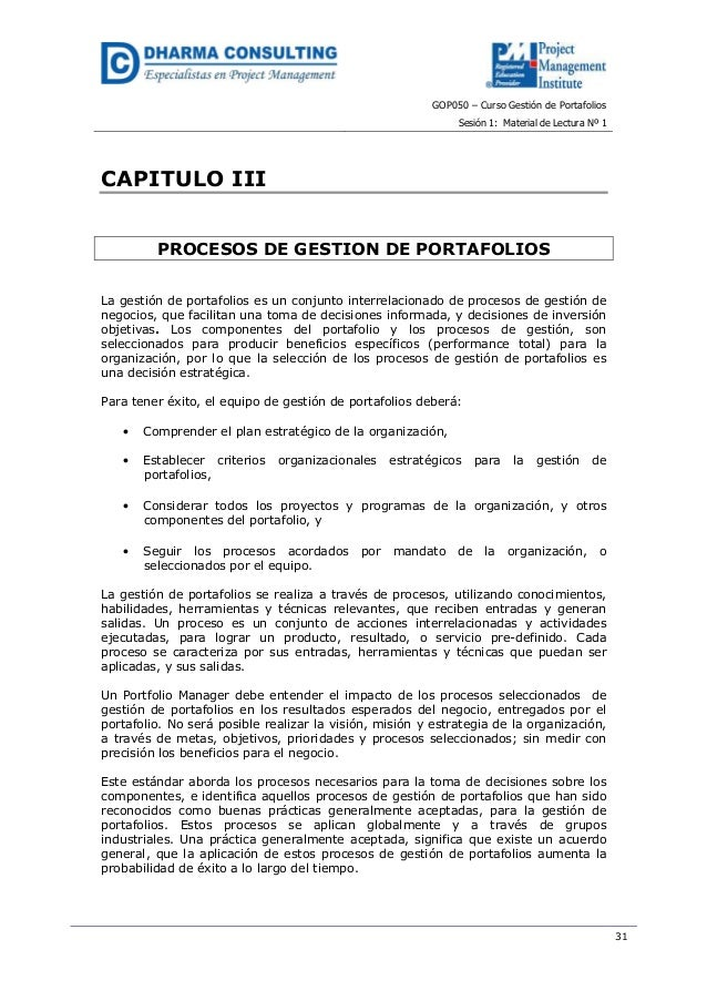 GOP050 – Curso Gestión de PortafoliosSesión 1: Material de Lectura Nº 131CAPITULO IIIPROCESOS DE GESTION DE PORTAFOLIOSLa ...