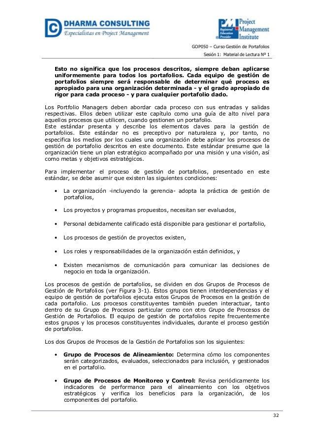 GOP050 – Curso Gestión de PortafoliosSesión 1: Material de Lectura Nº 132Esto no significa que los procesos descritos, sie...