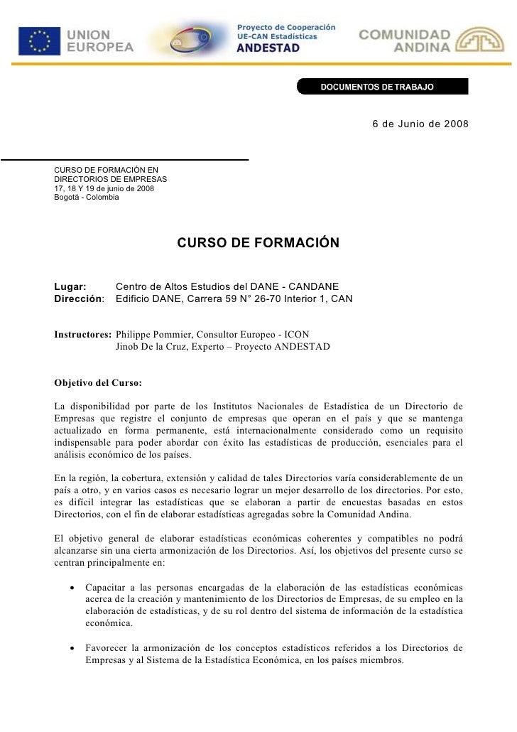 6 de Junio de 2008    CURSO DE FORMACIÓN EN DIRECTORIOS DE EMPRESAS 17, 18 Y 19 de junio de 2008 Bogotá - Colombia        ...