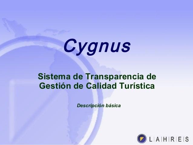 Cygnus Sistema de Transparencia de Gestión de Calidad Turística Descripción básica