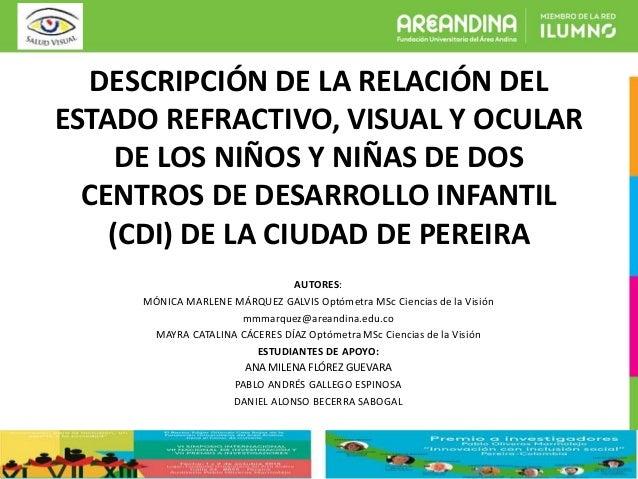 7487166fae DESCRIPCIÓN DE LA RELACIÓN DEL ESTADO REFRACTIVO, VISUAL Y OCULAR DE LOS  NIÑOS Y NIÑAS ...