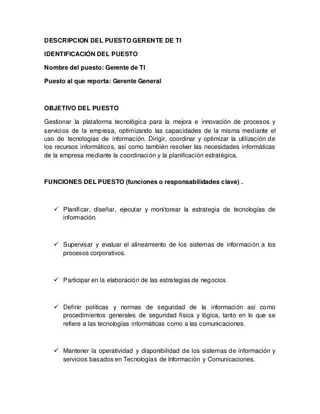 DESCRIPCION DEL PUESTO GERENTE DE TI  IDENTIFICACIÓN DEL PUESTO  Nombre del puesto: Gerente de TI  Puesto al que reporta: ...