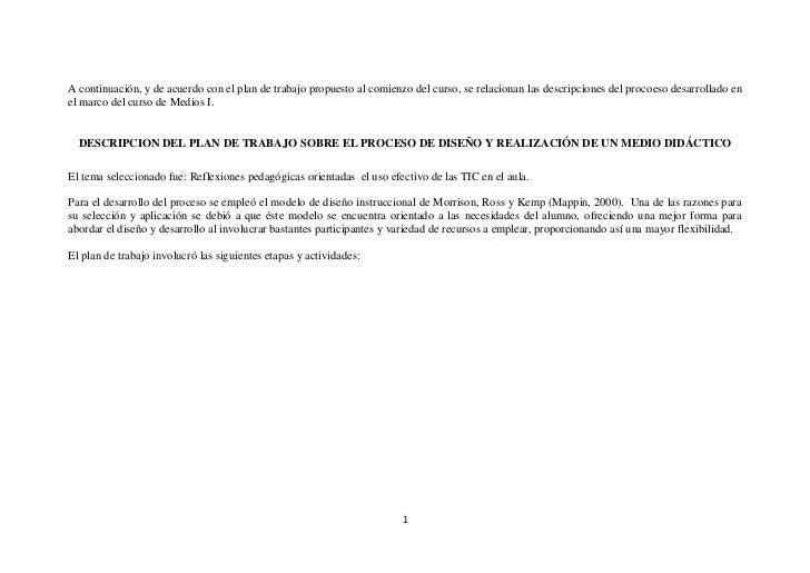 A continuación, y de acuerdo con el plan de trabajo propuesto al comienzo del curso, se relacionan las descripciones del p...