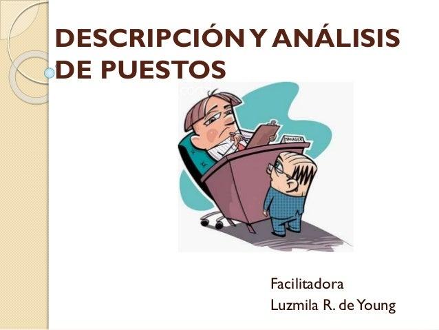DESCRIPCIÓN Y ANÁLISIS DE PUESTOS  Facilitadora Luzmila R. de Young