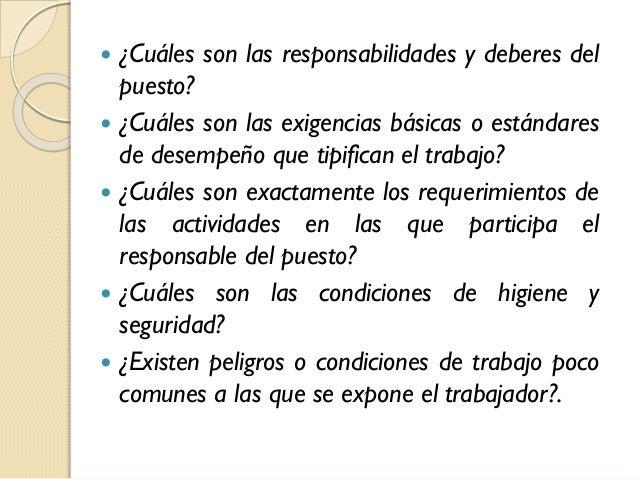 ¿Cuáles son las responsabilidades y deberes del puesto?  ¿Cuáles son las exigencias básicas o estándares de desempeño que...
