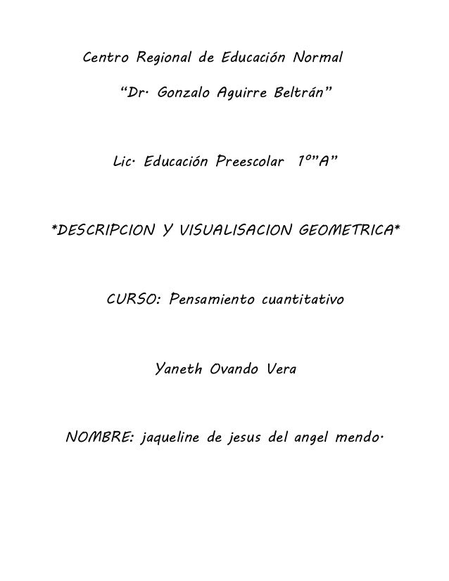 """Centro Regional de Educación Normal """"Dr. Gonzalo Aguirre Beltrán"""" Lic. Educación Preescolar 1°""""A"""" *DESCRIPCION Y VISUALISA..."""