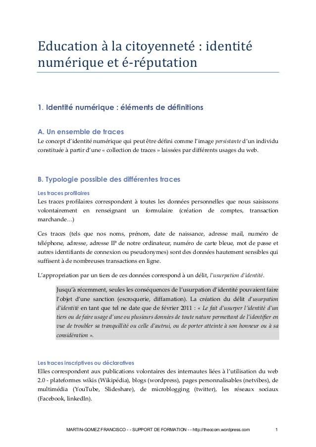 Education a la citoyennete : identite numerique et e-reputation 1. Identité numérique : éléments de définitions A. Un ense...