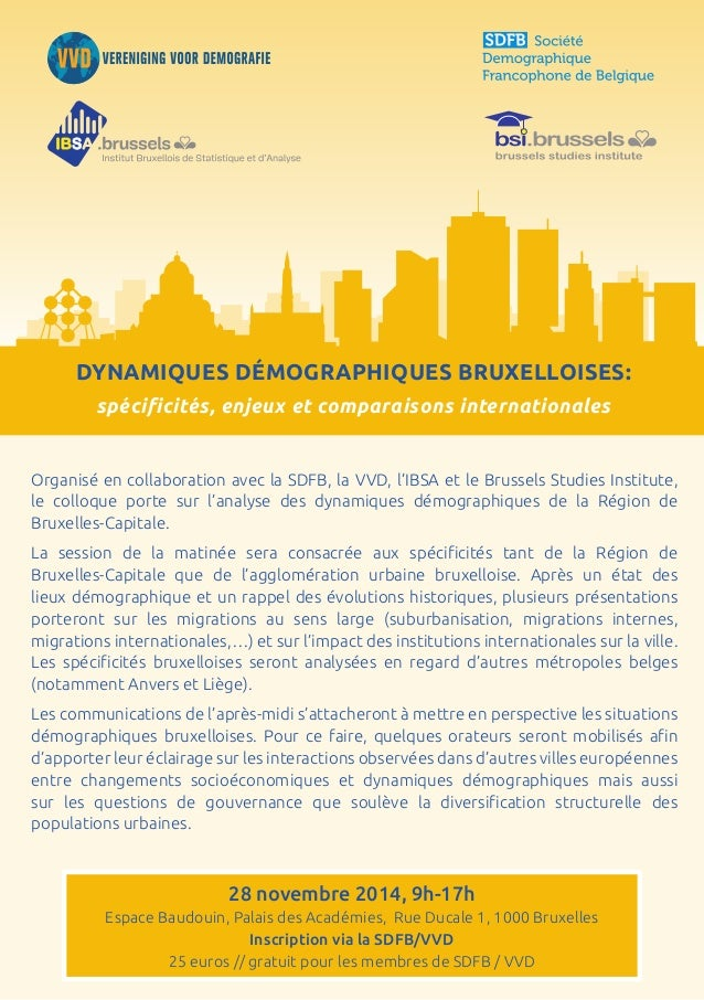 Dynamiques démographiques bruxelloises:  spécificités, enjeux et comparaisons internationales  Organisé en collaboration a...