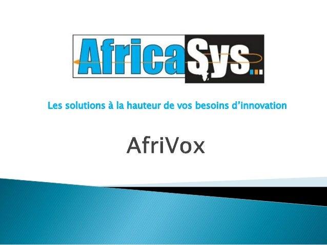 LES SOLUTIONS A LA HAUTEUR DE VOS BESOINS D'INNOVATION Brochure produit Serveur Vocal Interactif et son interface web d'ex...