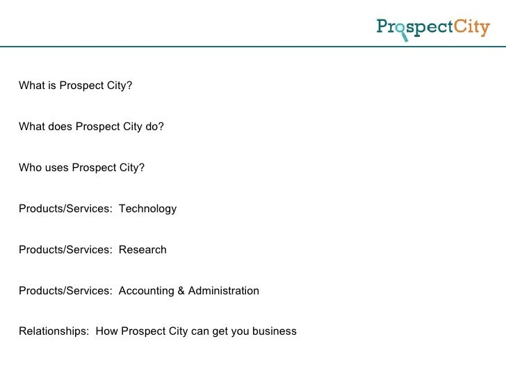 What is Prospect City? What does Prospect City do? Who uses Prospect City? Products/Services:  Technology Products/Service...