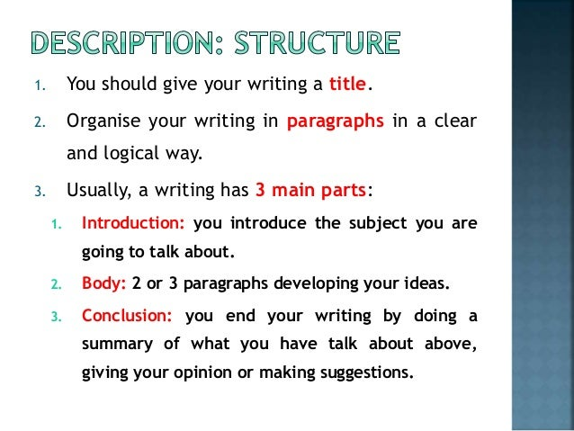 writing descriptions Why is descriptive writing so important in a novel because unlike movies, novels are not visual.
