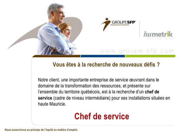 Vous êtes à la recherche de nouveaux défis ?                           Notre client, une importante entreprise de service ...