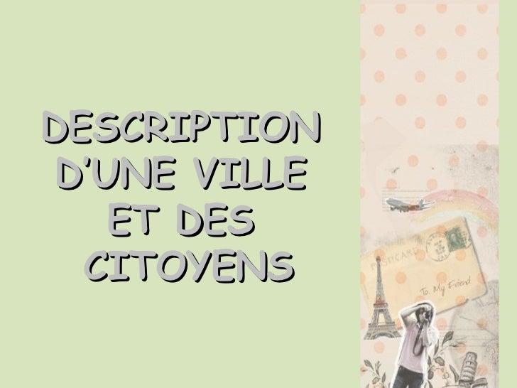 DESCRIPTION  D'UNE VILLE  ET DES  CITOYENS