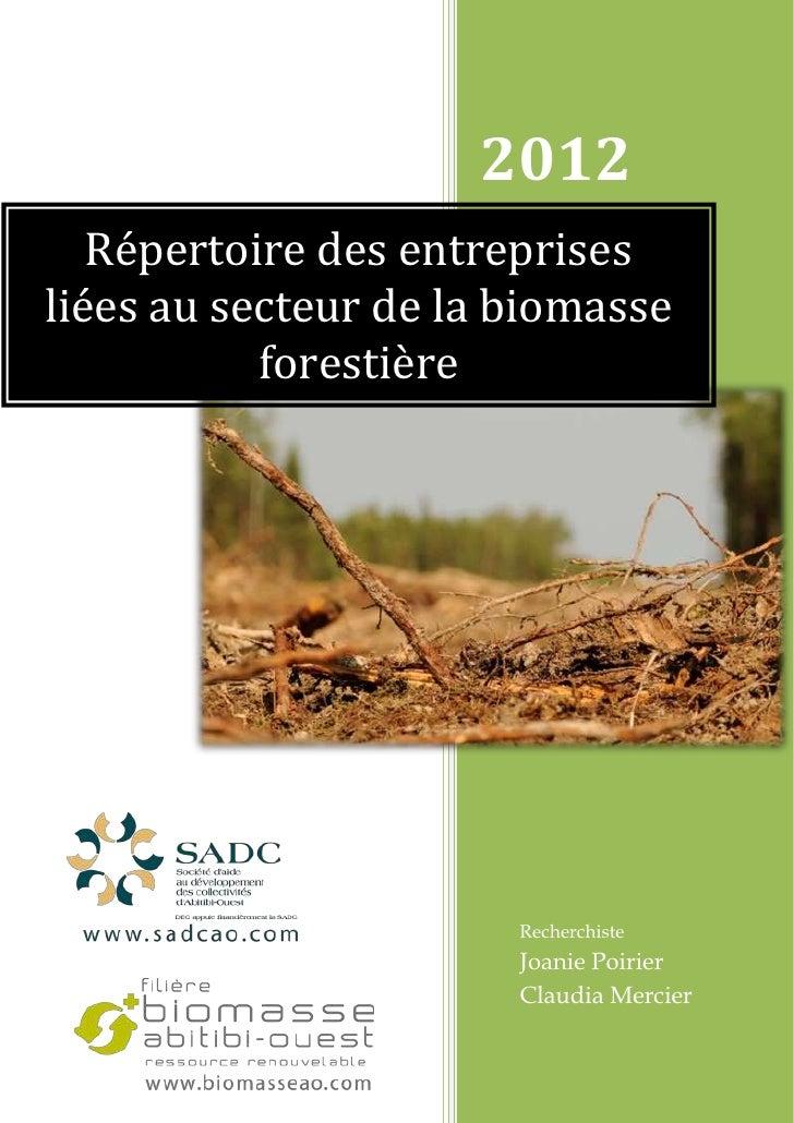 2012   Répertoire des entreprisesliées au secteur de la biomasse           forestière                       Recherchiste  ...