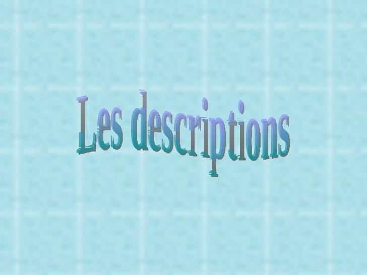 Les descriptions