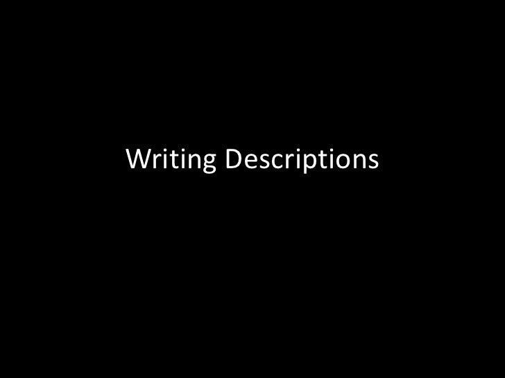 Writing Descriptions<br />