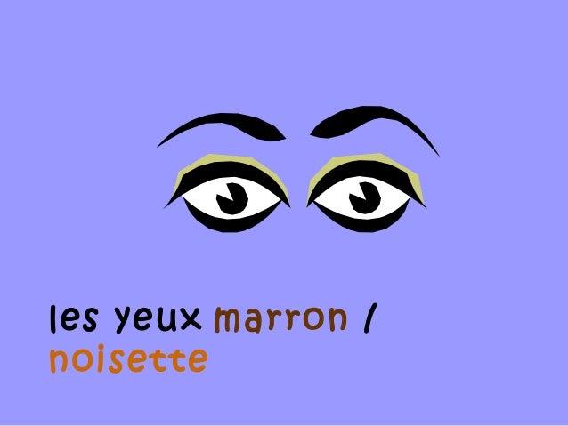 les yeux marron /  noisette