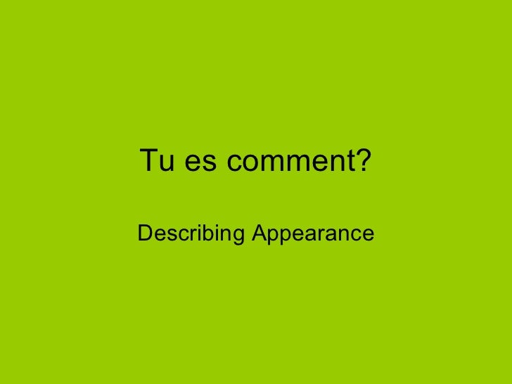 Tu es comment? Describing Appearance