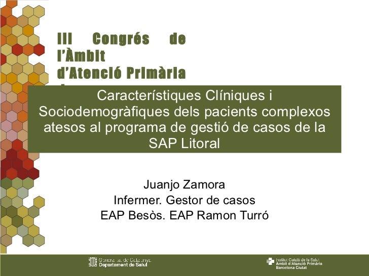 Característiques Clíniques i Sociodemogràfiques dels pacients complexos atesos al programa de gestió de casos de la SAP Li...