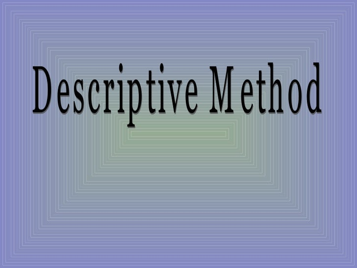 Descriptive Method
