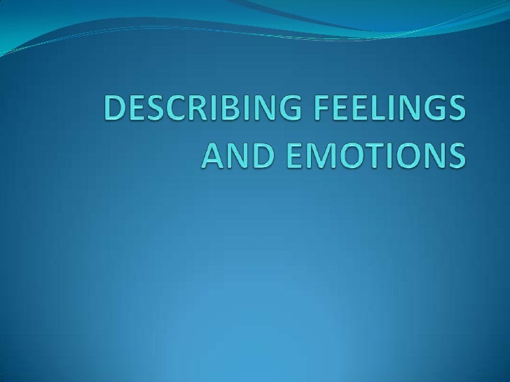 Many adjectives ending in '-ing' describe the effect that something has on someone's feelings. Some adjectives ending in '...