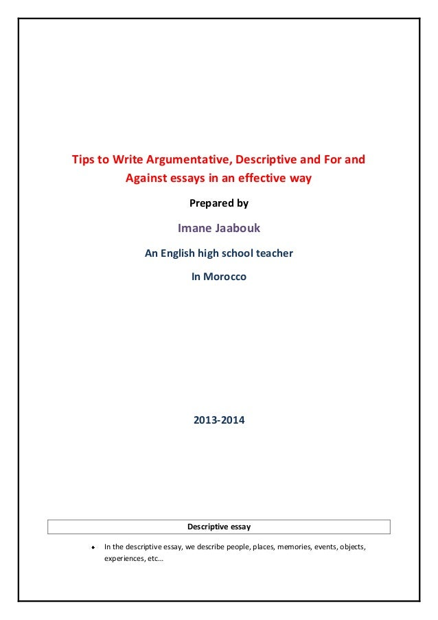 tips to write effectively descriptive and argumentative essay tips to write argumentative descriptive and for and against essays in an effective way prepared
