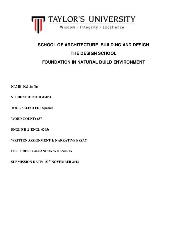 SCHOOL OF ARCHITECTURE, BUILDING AND DESIGN THE DESIGN SCHOOL FOUNDATION IN NATURAL BUILD ENVIRONMENT  NAME: Kelvin Ng STU...