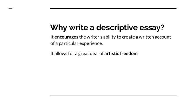 how to write a descriptive essay 3 why write a descriptive essay