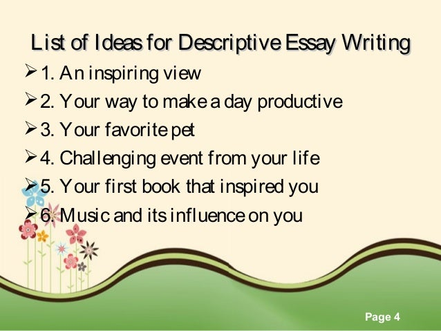 descriptive essay one page Writers use the descriptive essay to create a vivid picture of a person, place, or thing unlike a narrative essay, which reveals meaning through a personal story, the purpose of a descriptive essay is to reveal the meaning of a subject through detailed, sensory observation.