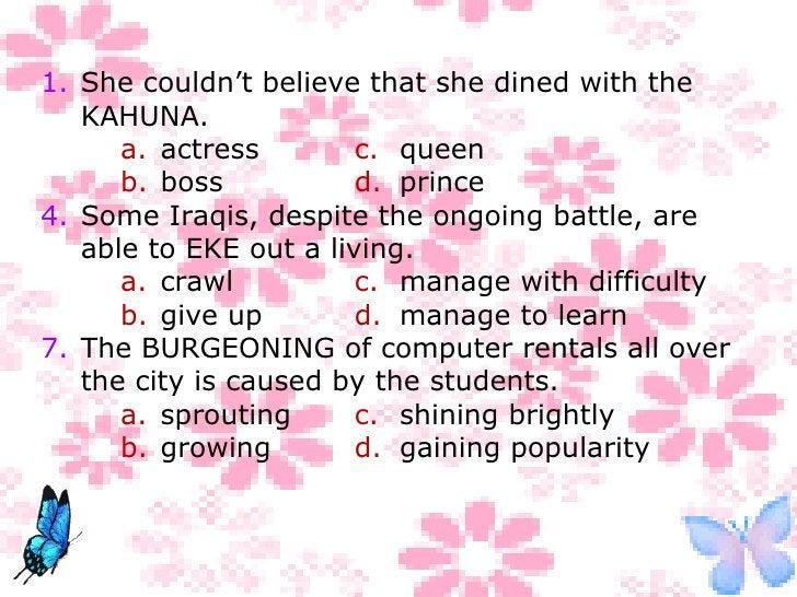 <ul><ul><ul><li>She couldn't believe that she dined with the KAHUNA. </li></ul></ul></ul><ul><ul><ul><li>a. actress c. que...