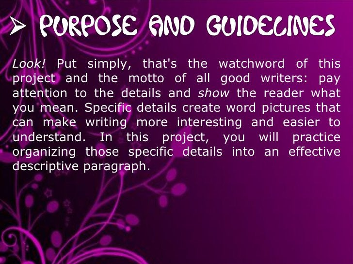 Look!  Put simply, that's the watchword of this project and the motto of all good writers: pay attention to the details an...