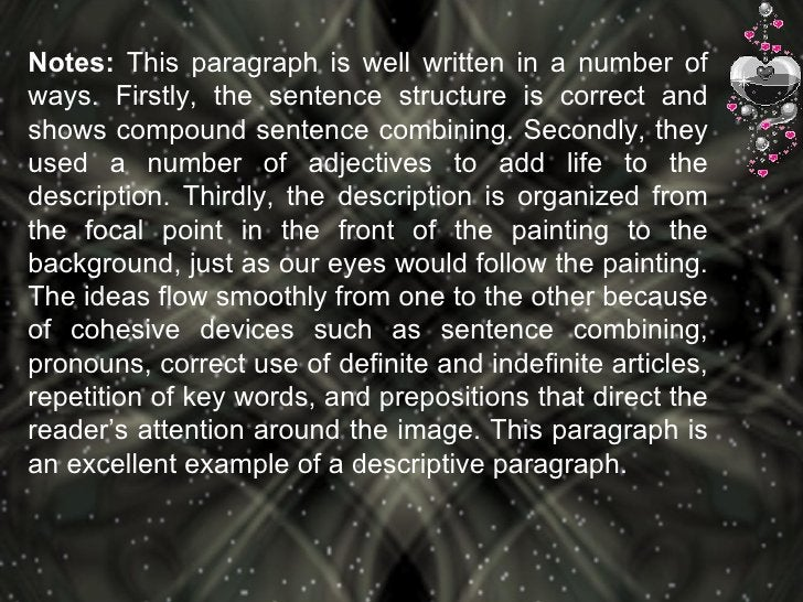 Notes:  This paragraph is well written in a number of ways. Firstly, the sentence structure is correct and shows compound ...
