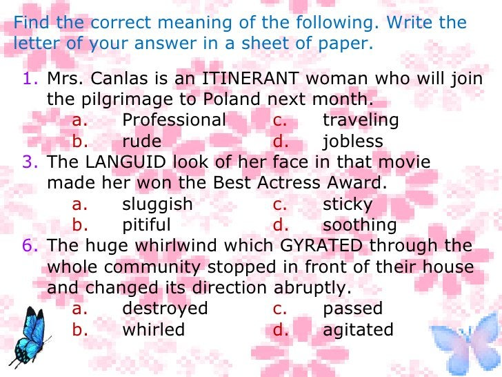 Find the correct meaning of the following. Write the letter of your answer in a sheet of paper. <ul><li>Mrs. Canlas is an ...