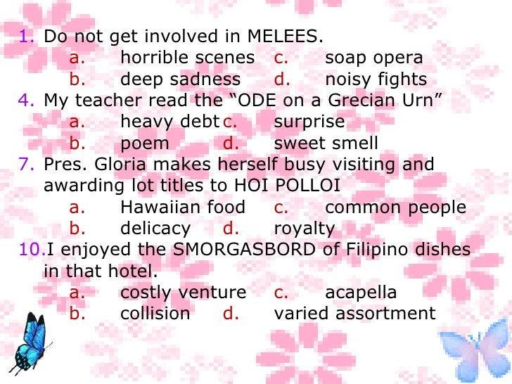 <ul><ul><ul><li>Do not get involved in MELEES. </li></ul></ul></ul><ul><ul><ul><li>a. horrible scenes c. soap opera </li><...