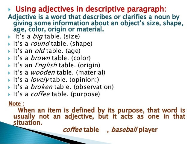  Using adjectives in descriptive paragraph: Adjective is a word that describes or clarifies a noun by giving some informa...