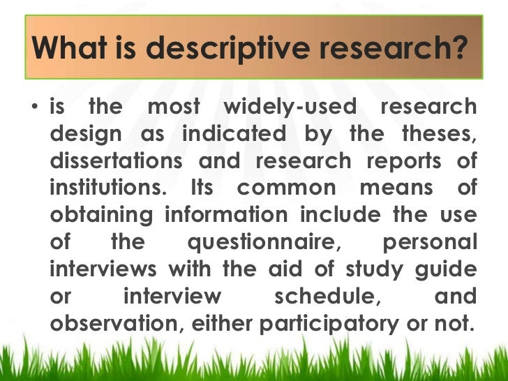 descriptive research designs Ilkka niiniluoto has used the terms descriptive sciences and design sciences as an updated version of the distinction between basic and applied science according to niiniluoto, descriptive sciences are those that seek to describe reality, while design sciences.
