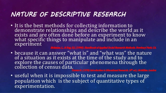 what descriptive research Many of the benefits and limitations of the specific descriptive research methods have been alluded to in previous modules in this series following is a summary.