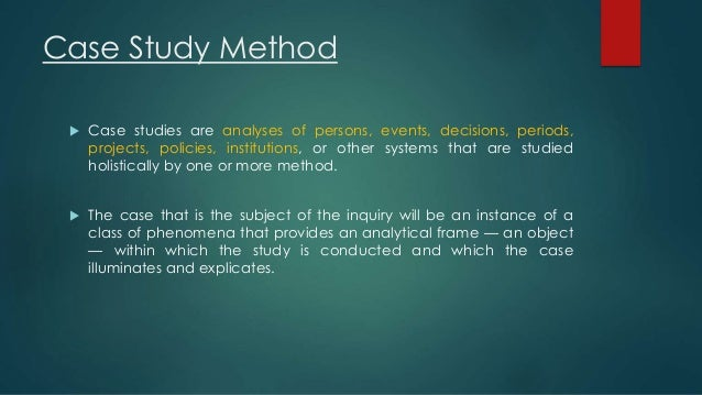 advantages of case study method in mba Mba 5652, research methods 1 method, participants quantitative, and case study see page 271 of your textbook mba 5652.