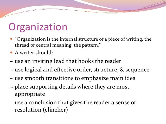"descriptive writing  5 organization ""organization is the internal structure of a piece of writing"